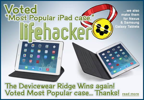 Lifehacker Users Vote Devicewear Ridge Most Popular Case... again!